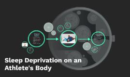 Sleep Deprivation on an athlete's body