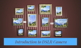 Copy of Copy of  Introduction to DSLR Camera