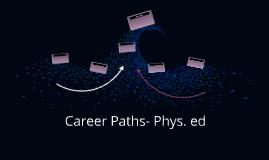 Career Paths- Phys. ed