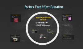 Copy of Factors That Affect Education