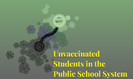 Copy of Unvaccinated Students in the Public School System