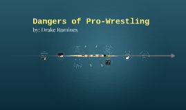 Dangers of Pro-wrestling