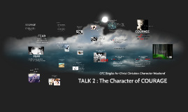 Copy of TALK 2: THE CHARACTER OF COURAGE (CCWR)