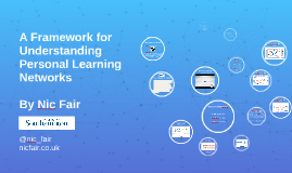 A Framework for Understanding Personal Learning Networks