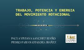TRABAJO, POTENCIA Y ENERGIA DEL MOVIMIENTO ROTACIONAL
