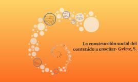 Copy of La construcción social del contenido a enseñar- Gvirtz, S.