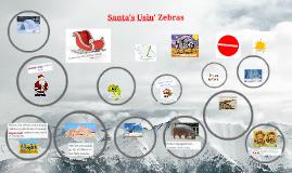 Santa's Using Zebras