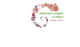 Civilizaciones en México