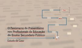 O fenómeno do presentismo nos profissionais da educação secu