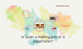 Is spain a melting pot or a salad bowl?