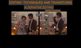 EDITING: TECHNIQUES AND TRANSITIONS