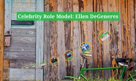 Celebrity Role Model: Ellen DeGeneres
