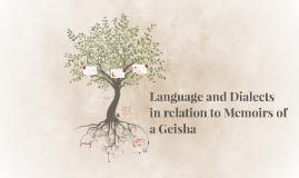 Language and Dialects in relation to Memoirs of a Geisha