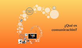 ¿Que es comunicación?