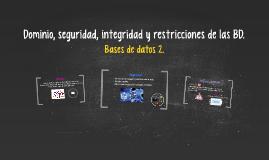 Copy of Dominio, seguridad, integridad y restricciones