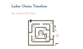 Labor union timeline