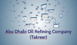 Copy of Abu Dhabi Oil Refining Company (Takreer)