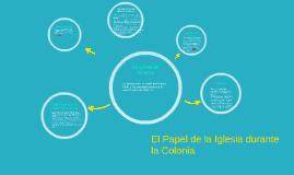 Copy of El Papel de la Iglesia durante la colonia