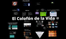 Copy of El Colofón de la Vida