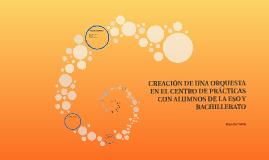 CREACIÓN DE UNA ORQUESTA EN EL CENTRO DE PRÁCTICAS CON ALUMN