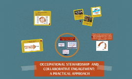 OCCUPATIONAL STEWARDSHIP  AND COLLABORATIVE ENGAGEMENT: