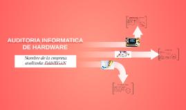 AUDITORIA INFORMATICA DE HARDWARE
