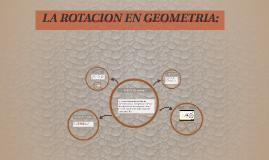 Copy of LA ROTACION EN GEOMETRIA