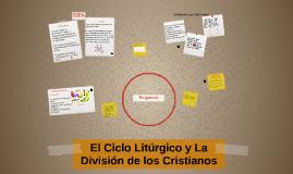 El Ciclo Litúrgico y La División de los Cristianos