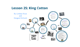 US History Lesson 25 King Cotton