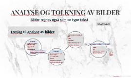 ANALYSE OG TOLKNING AV BILDER