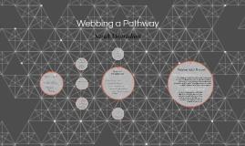 Webbing a Pathway