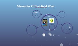 Memories Of Fairfield West
