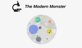 The Modern Monster