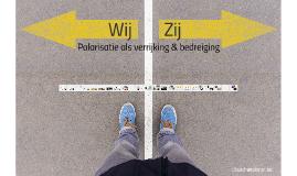 Wij-Zij: Polarisatie als verrijking & bedreiging