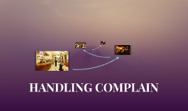 HANDLING COMPLAIN