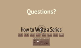 How to Write a Series