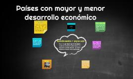 Copy of PAISES CON MAYOR Y MENOR DESARROLLO ECONOMICO