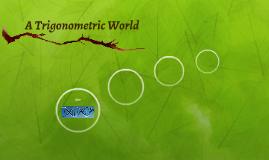 A Trigonometric World