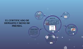 EL CERTIFICADO DE DEPOSITO YBONO DE PRENDA