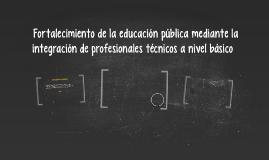 «Fortalecimiento de la educación pública mediante la integra