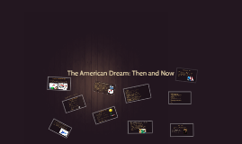 Copy of The American Dream: Then and Now