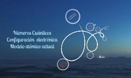 Copy of números cuánticos y configuracion electronica