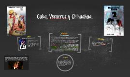 Cuba, Veracruz y Chihuahua.