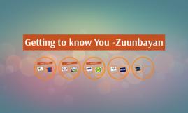 Getting to know You -Zuunbayan