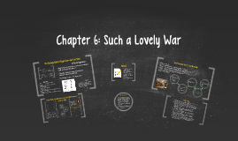 Chapter 6: Such a Lovely War
