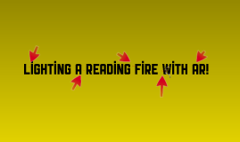 2: Lighting a Reading Fire with AR