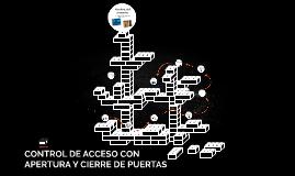 CONTROL DE ACCESO CON APERTURA Y CIERRE DE PUERTAS