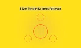 I Even Funnier James Patterson