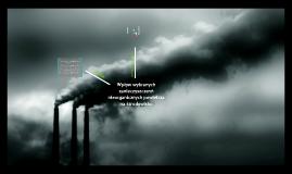 Copy of Copy of Wpływ wybranych zanieczyszczeń nieorganicznych powietrza na środowisko