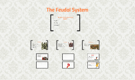 The Feudal System